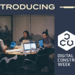 Introducing Digital Construction Week