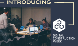Introducing Digital Construction Week
